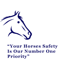 Your horses safety is our number one priority